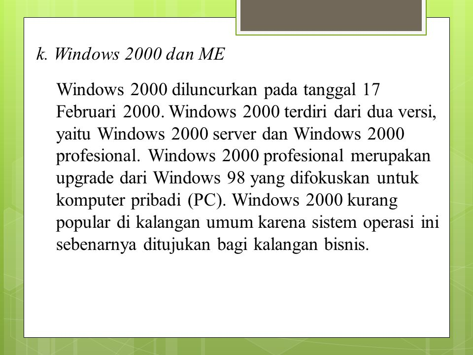 k. Windows 2000 dan ME