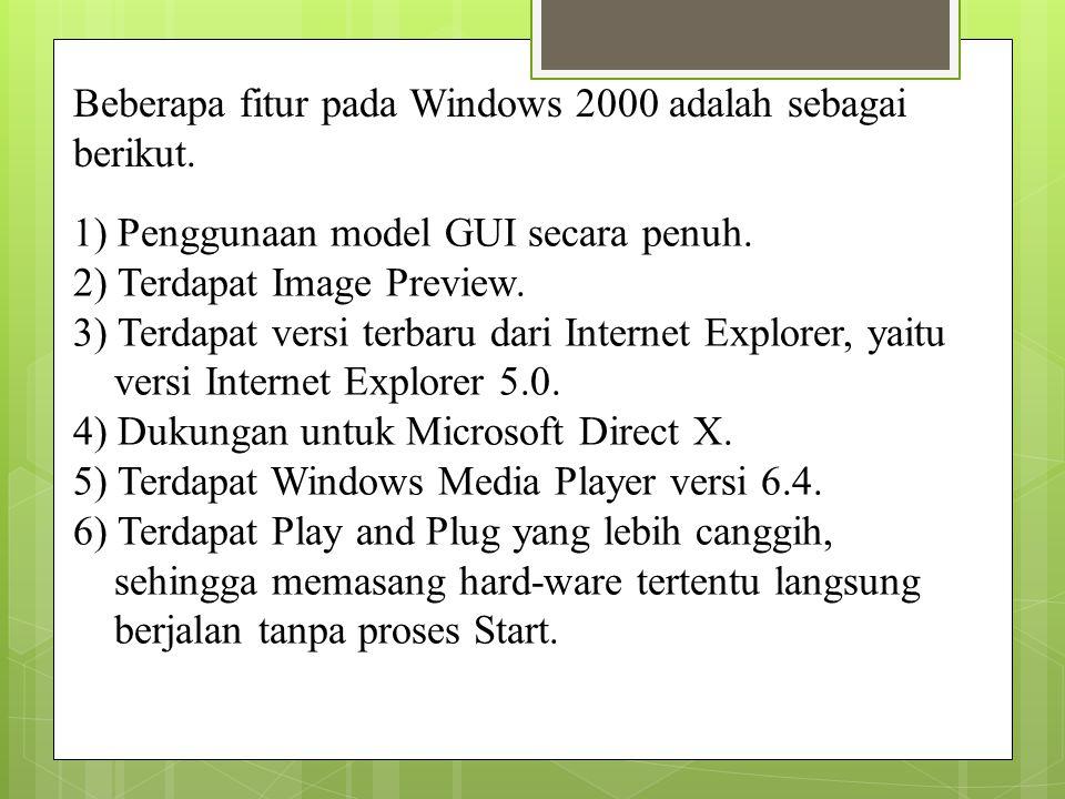 Beberapa fitur pada Windows 2000 adalah sebagai berikut.