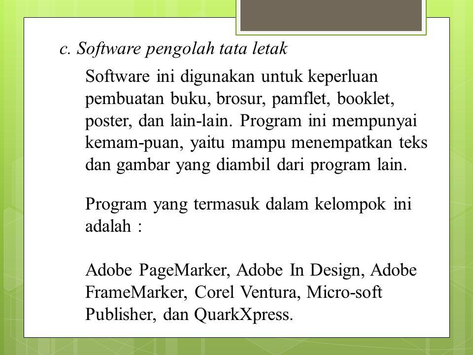 c. Software pengolah tata letak
