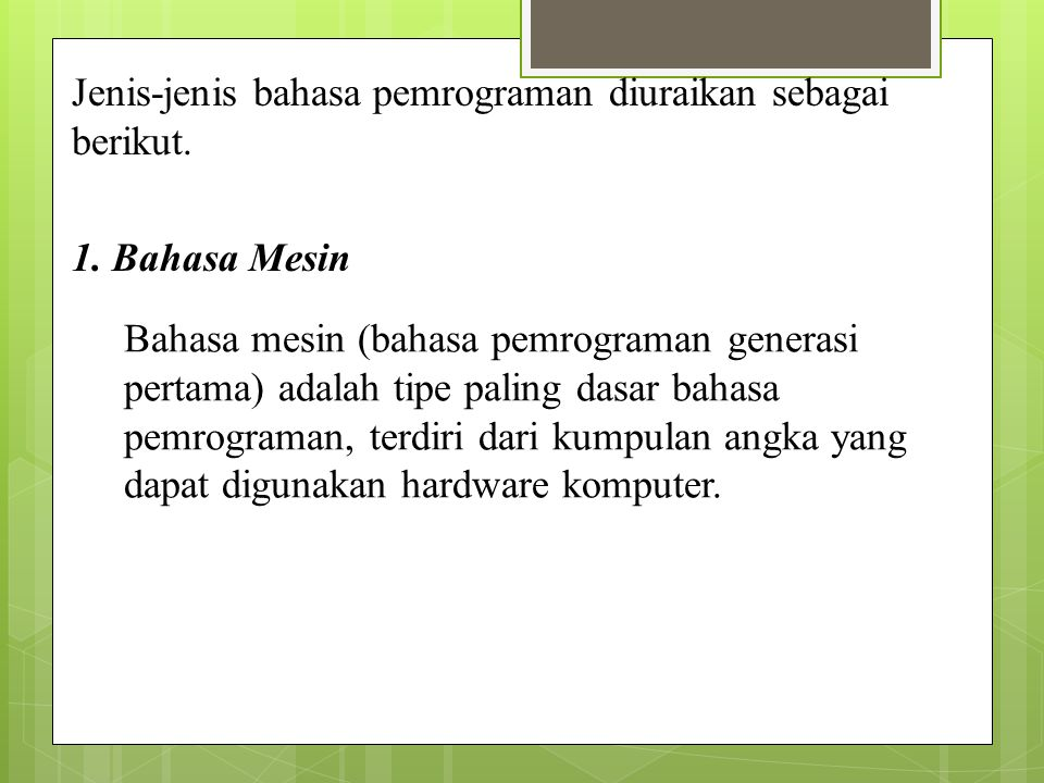 Jenis-jenis bahasa pemrograman diuraikan sebagai berikut.