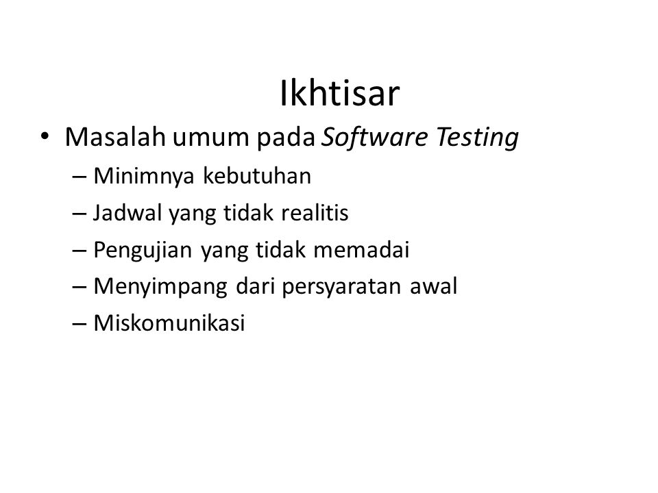 Ikhtisar Masalah umum pada Software Testing Minimnya kebutuhan
