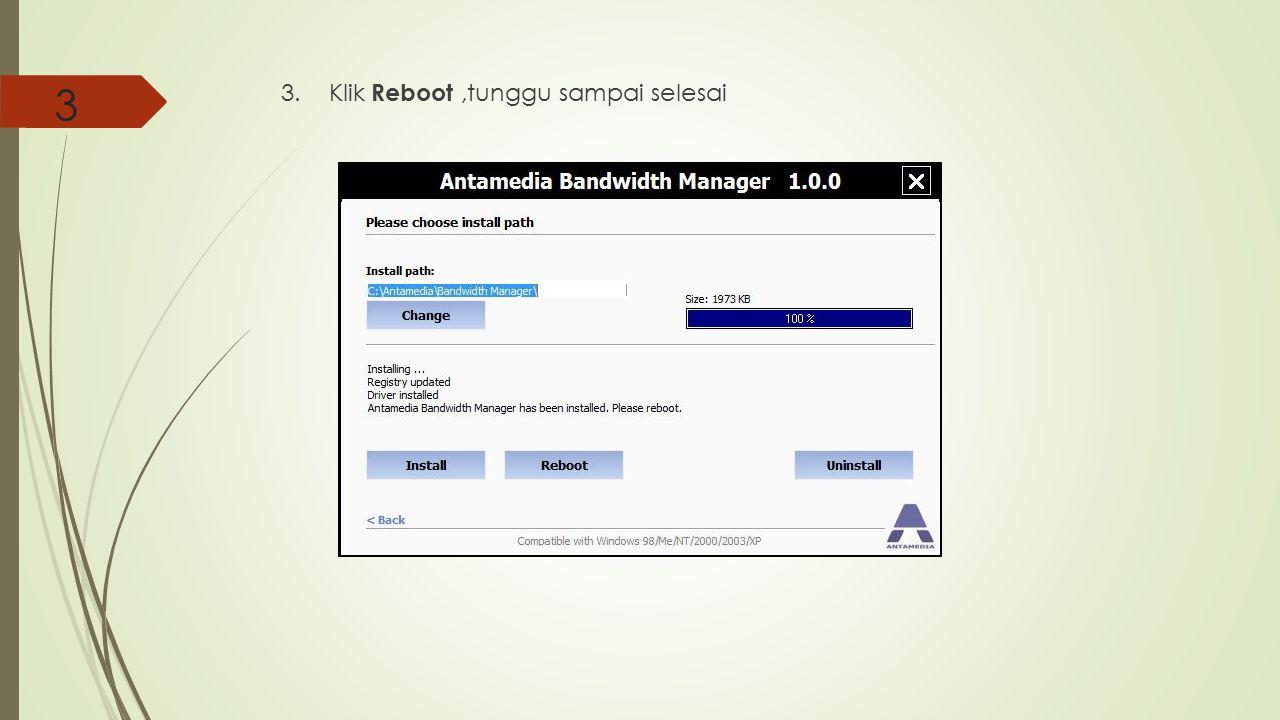 3 3. Klik Reboot ,tunggu sampai selesai