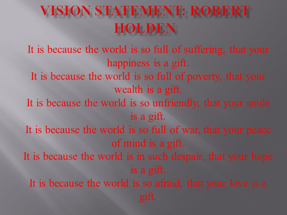 Vision Statement: Robert Holden