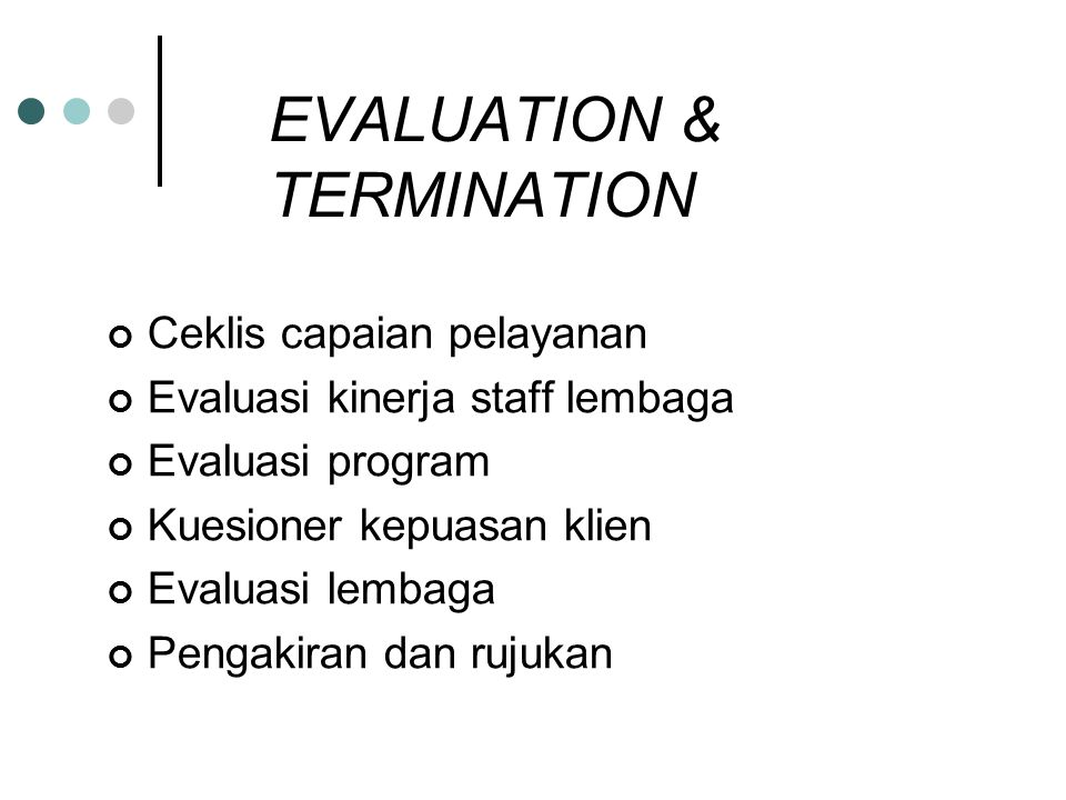 EVALUATION & TERMINATION