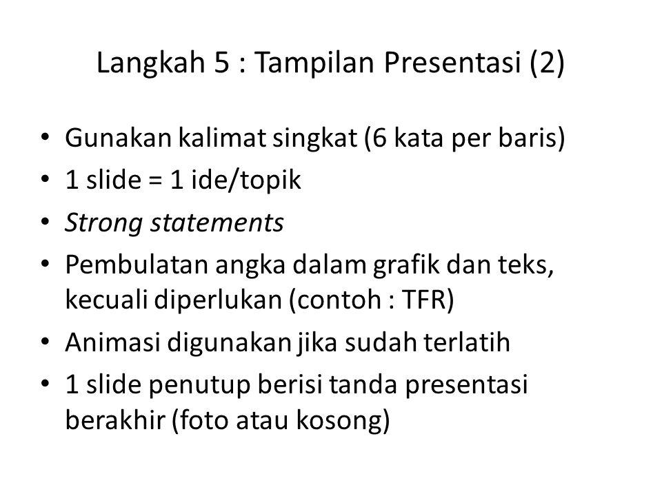 Langkah 5 : Tampilan Presentasi (2)