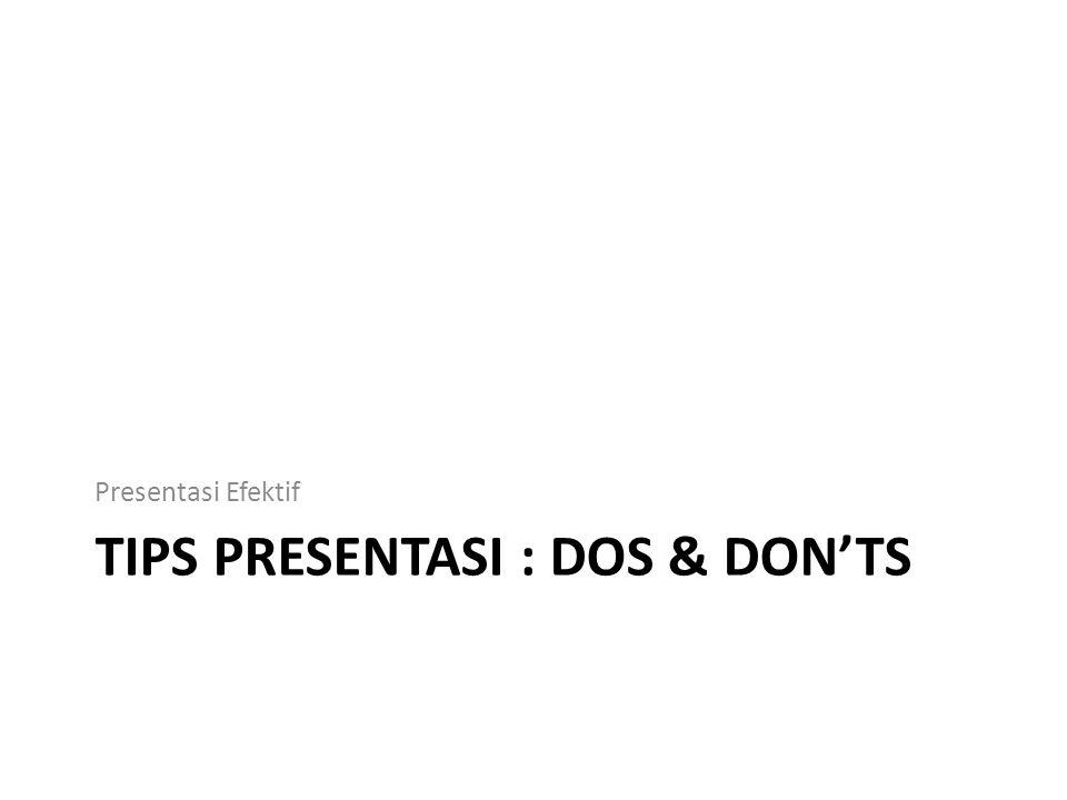 Tips presentasi : dos & don'ts