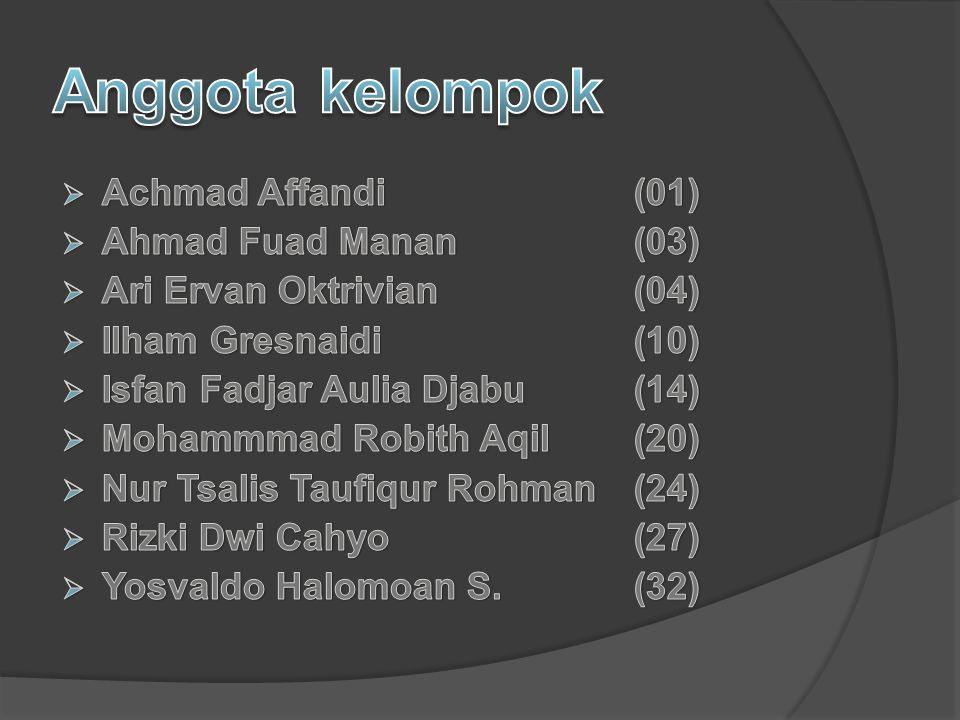 Anggota kelompok Achmad Affandi (01) Ahmad Fuad Manan (03)