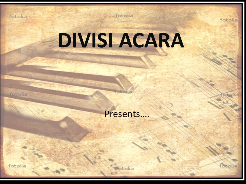 DIVISI ACARA Presents….