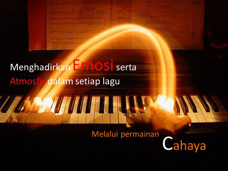 Cahaya Menghadirkan Emosi serta Atmosfir dalam setiap lagu