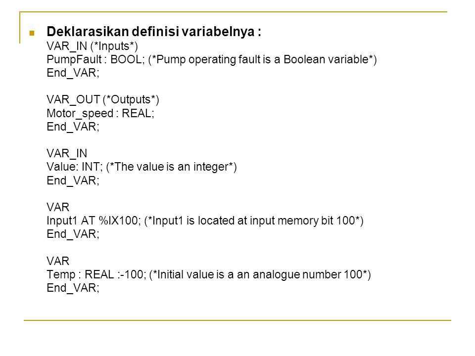Deklarasikan definisi variabelnya :