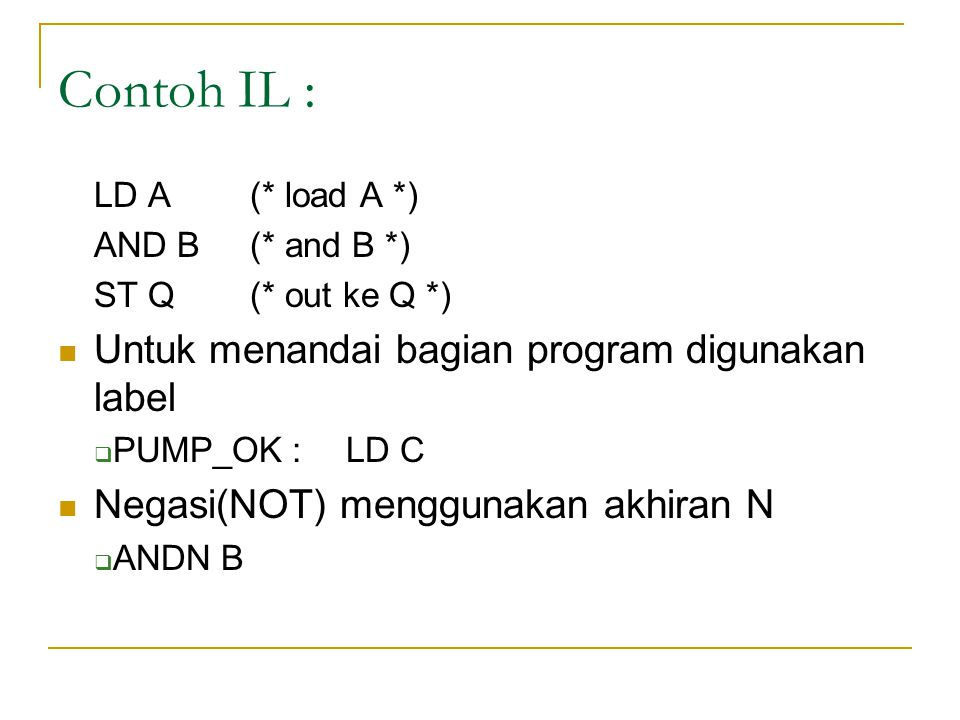 Contoh IL : Untuk menandai bagian program digunakan label