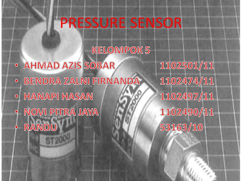 PRESSURE SENSOR KELOMPOK 5 AHMAD AZIS SOBAR 1102501/11