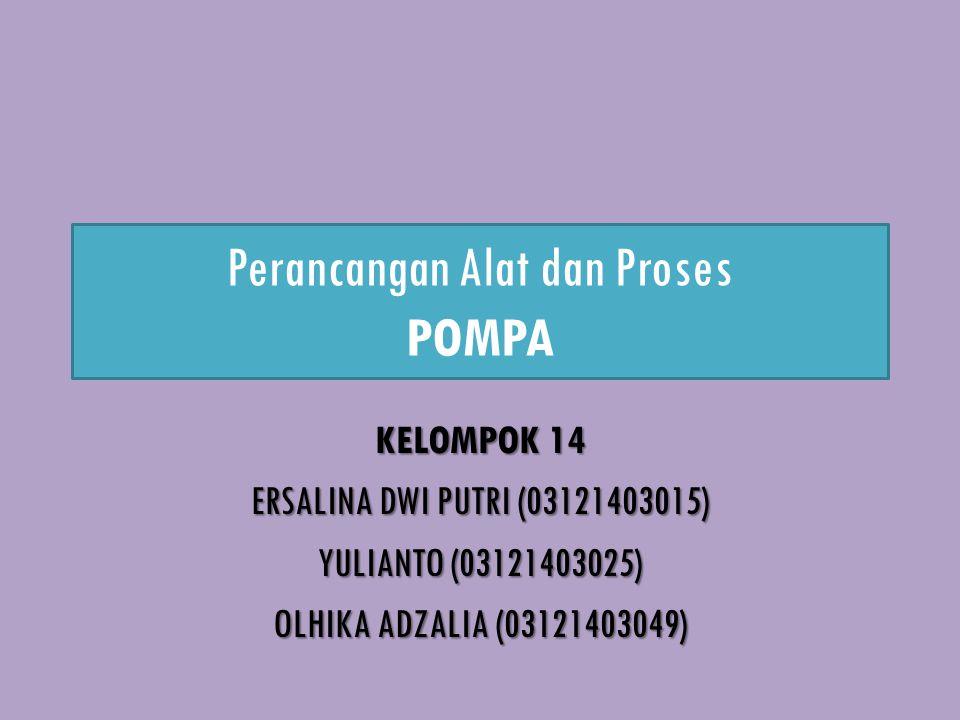 Perancangan Alat dan Proses POMPA