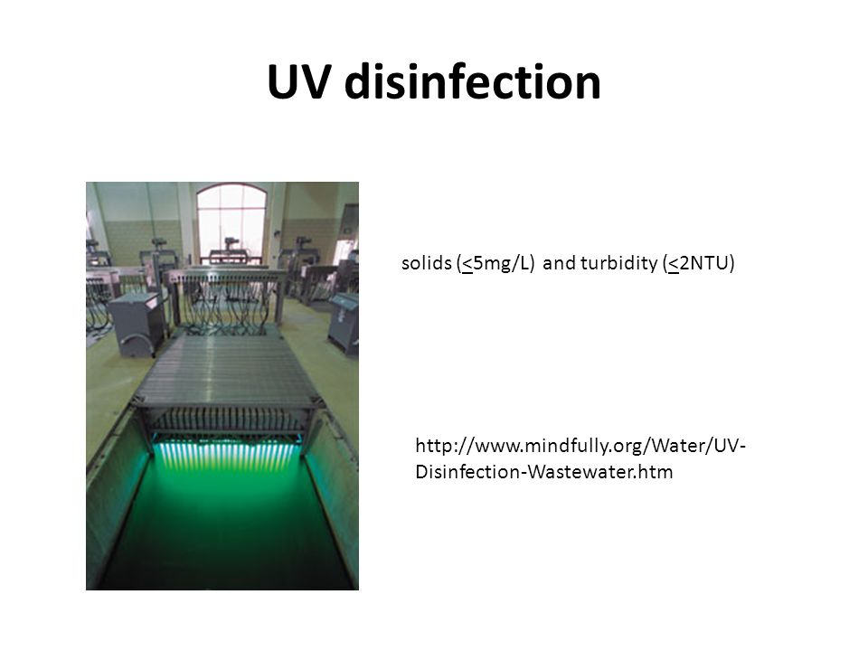 UV disinfection solids (<5mg/L) and turbidity (<2NTU)