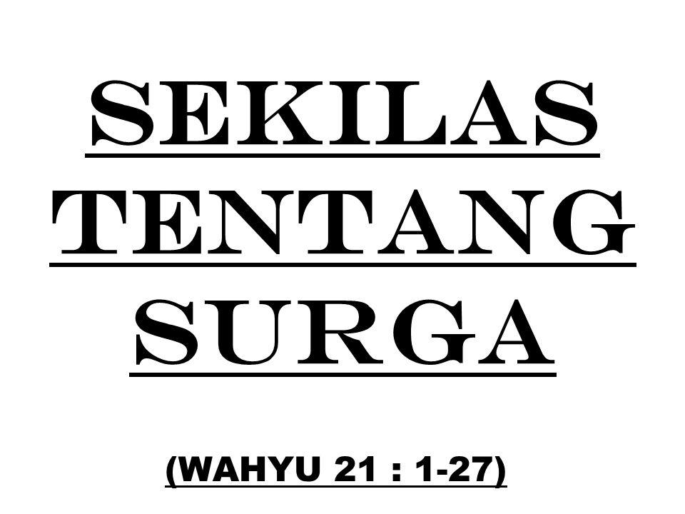 SEKILAS TENTANG SURGA (WAHYU 21 : 1-27)