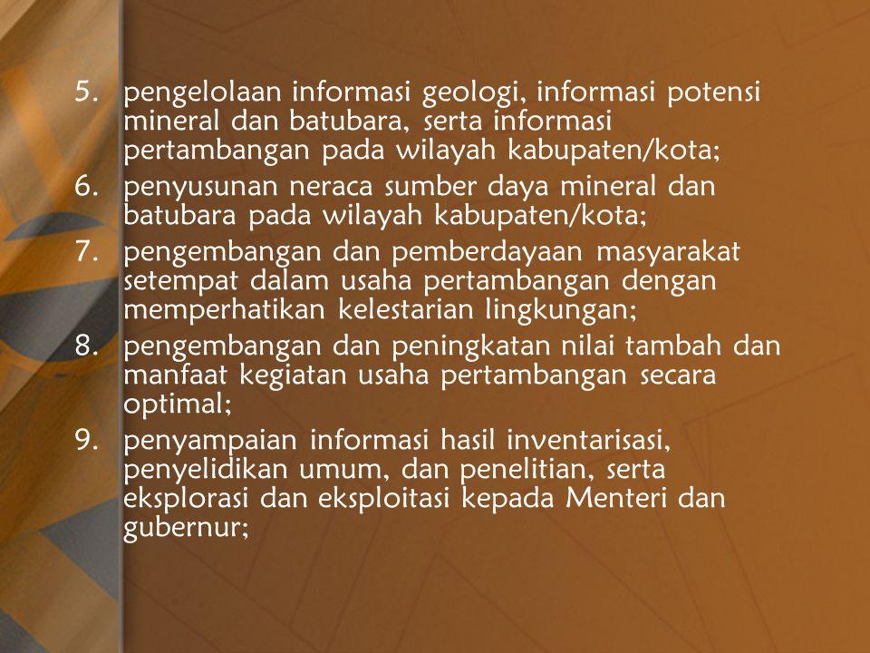 pengelolaan informasi geologi, informasi potensi mineral dan batubara, serta informasi pertambangan pada wilayah kabupaten/kota;