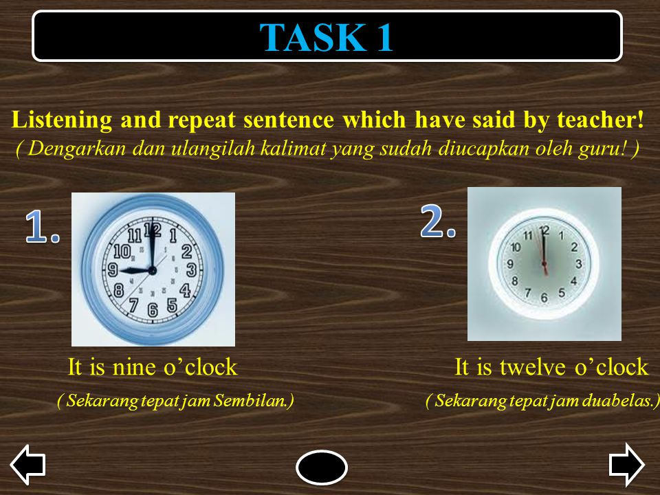 Listening and repeat sentence which have said by teacher!
