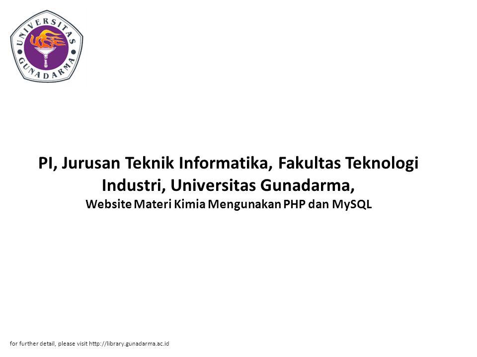 PI, Jurusan Teknik Informatika, Fakultas Teknologi Industri, Universitas Gunadarma, Website Materi Kimia Mengunakan PHP dan MySQL