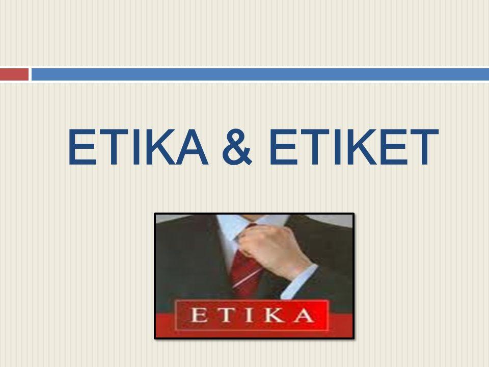 ETIKA & ETIKET