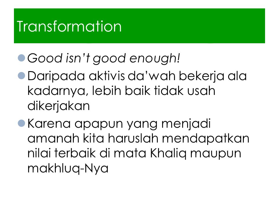 Transformation Good isn't good enough!