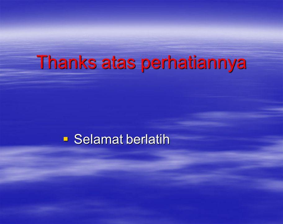Thanks atas perhatiannya