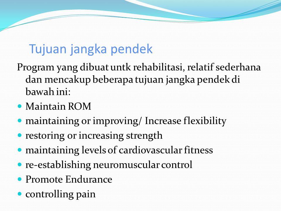 Tujuan jangka pendek Program yang dibuat untk rehabilitasi, relatif sederhana dan mencakup beberapa tujuan jangka pendek di bawah ini: