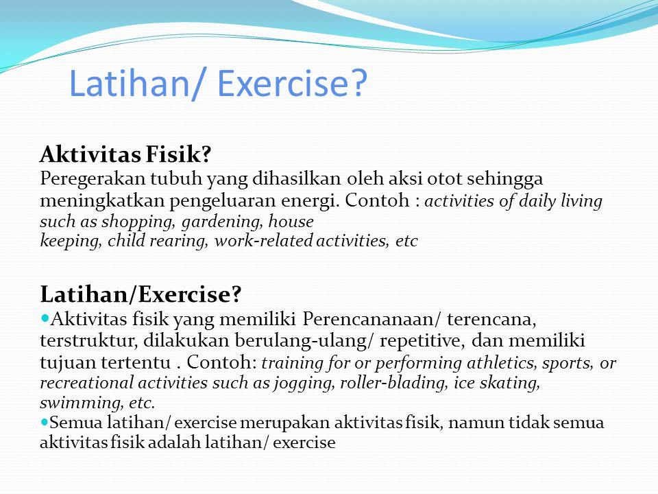 Latihan/ Exercise Aktivitas Fisik Latihan/Exercise