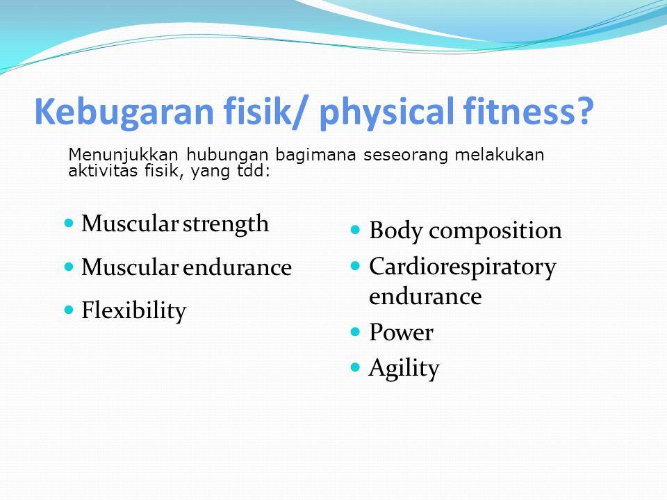 Kebugaran fisik/ physical fitness