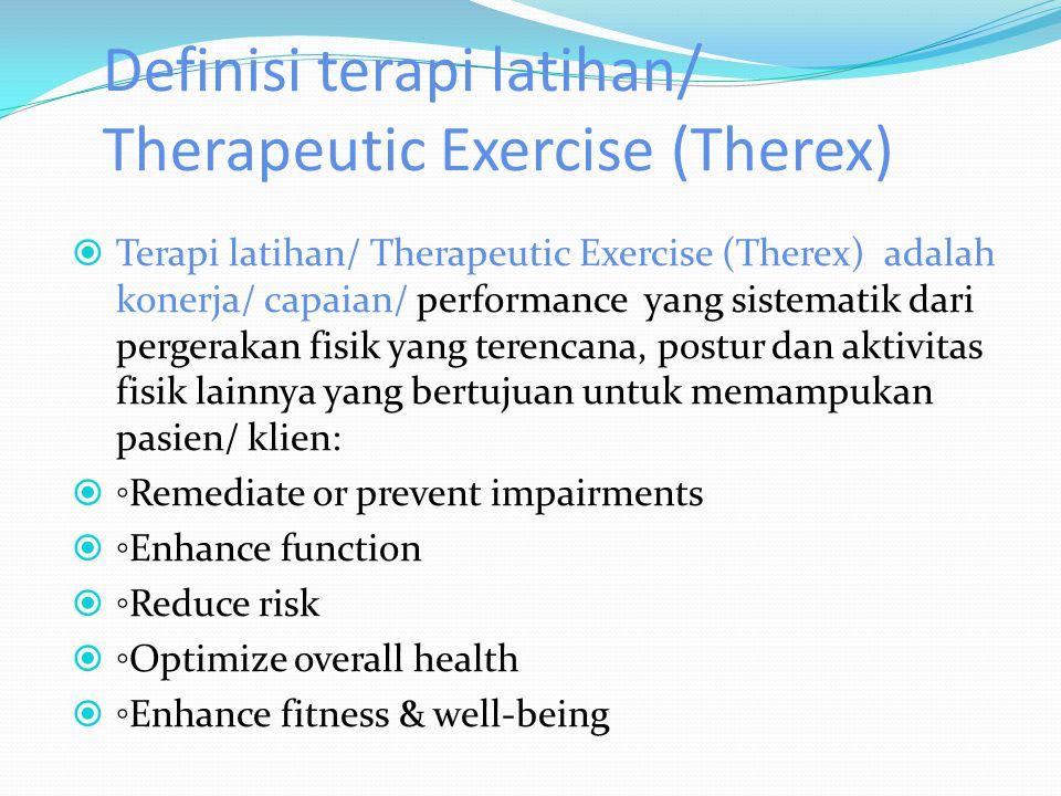 Definisi terapi latihan/ Therapeutic Exercise (Therex)