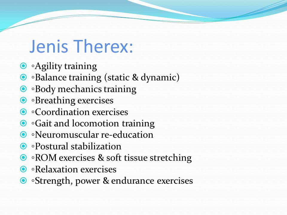 Jenis Therex: ◦Agility training ◦Balance training (static & dynamic)