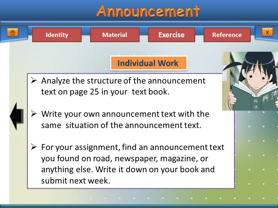 Individual Work Analyze the structure of the announcement text on page 25 in your text book.