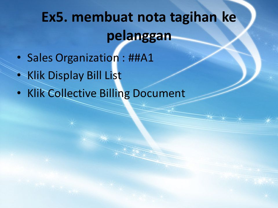Ex5. membuat nota tagihan ke pelanggan