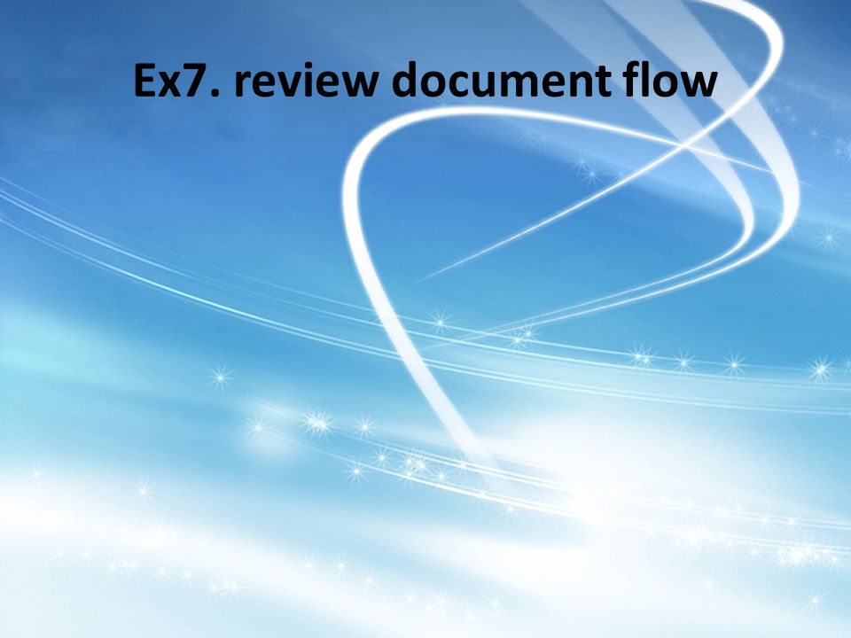 Ex7. review document flow