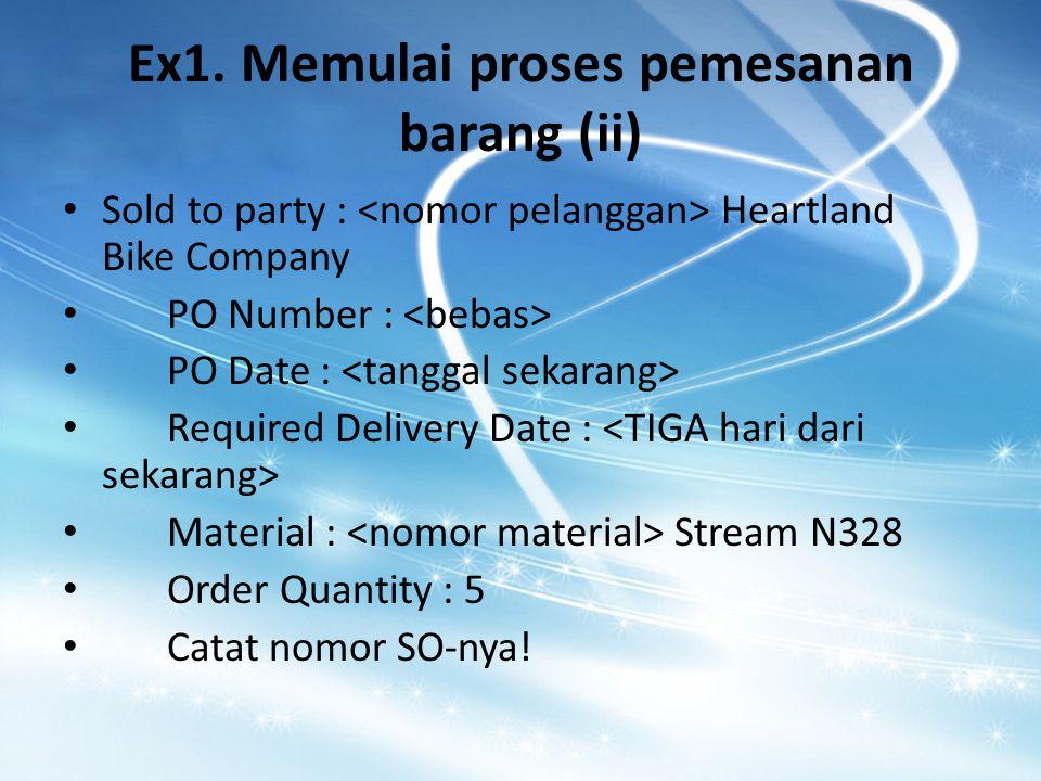 Ex1. Memulai proses pemesanan barang (ii)