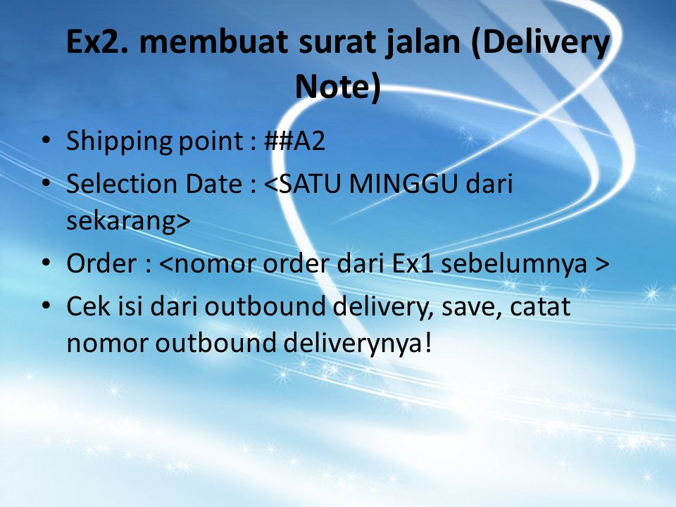 Ex2. membuat surat jalan (Delivery Note)