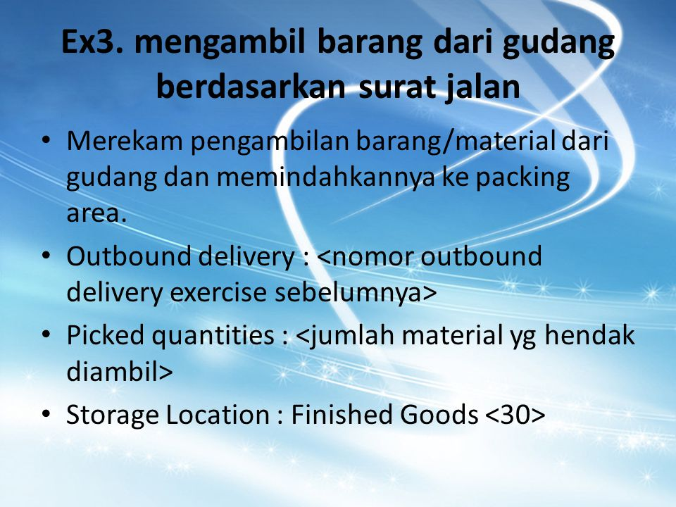 Ex3. mengambil barang dari gudang berdasarkan surat jalan