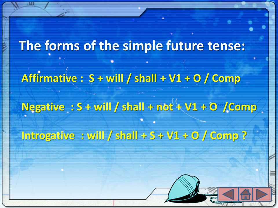 The forms of the simple future tense: