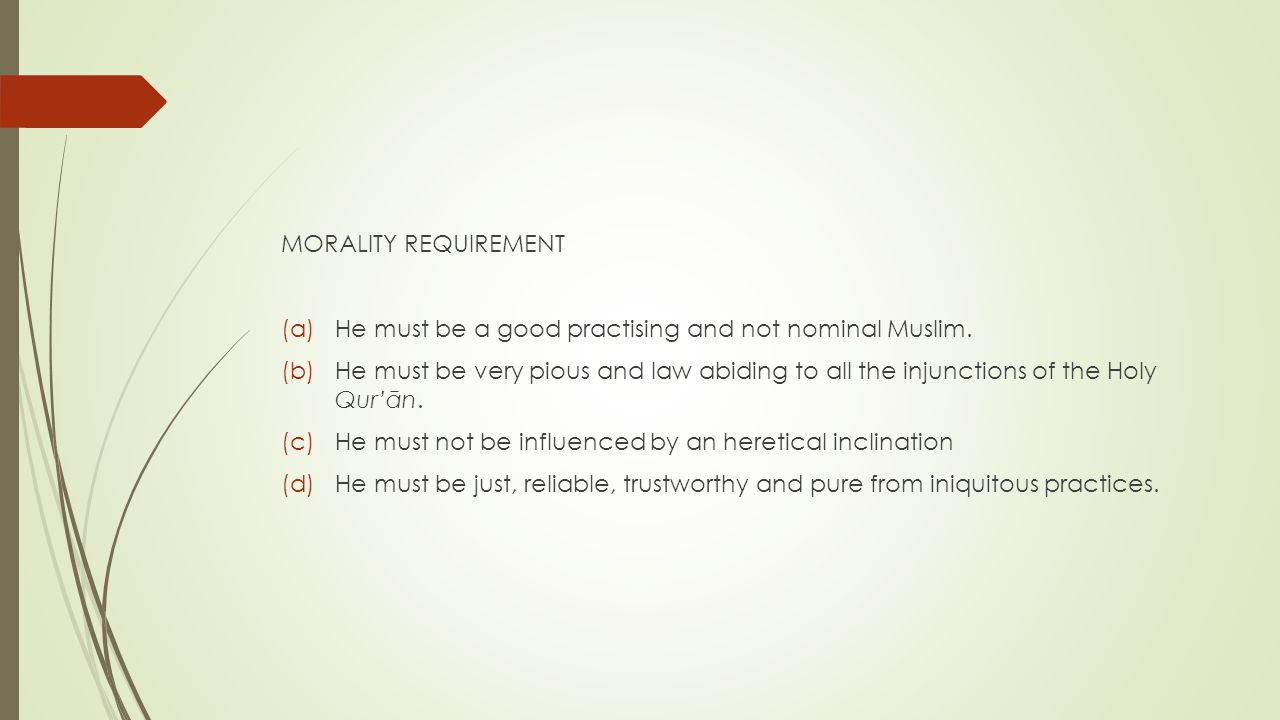 MORALITY REQUIREMENT He must be a good practising and not nominal Muslim.
