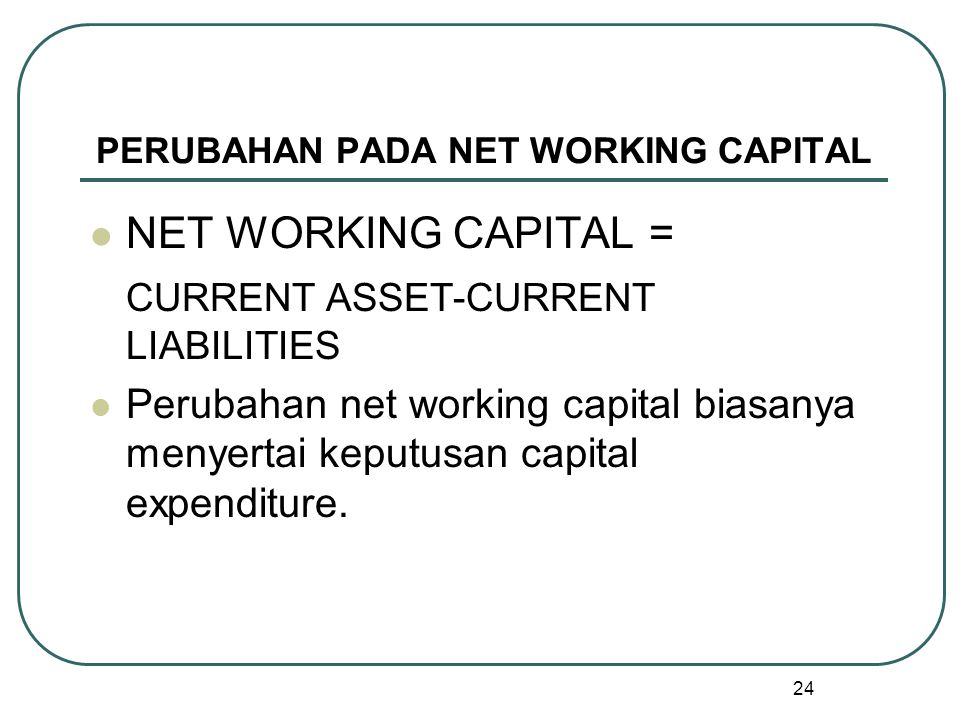 PERUBAHAN PADA NET WORKING CAPITAL