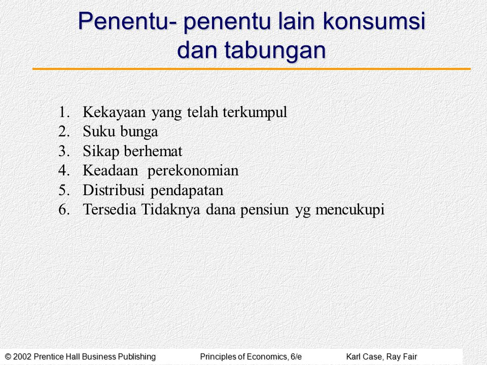Penentu- penentu lain konsumsi dan tabungan
