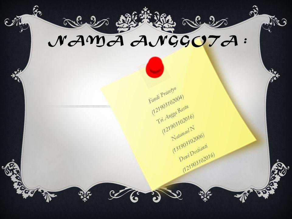 Nama Anggota : Fandi Prasetyo (121903102004) Tri Angga Restu