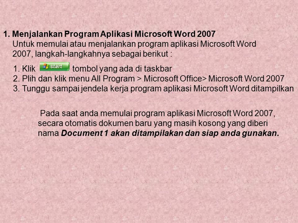 1. Menjalankan Program Aplikasi Microsoft Word 2007