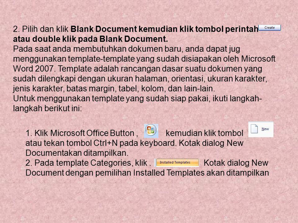 2. Pilih dan klik Blank Document kemudian klik tombol perintah atau double klik pada Blank Document.
