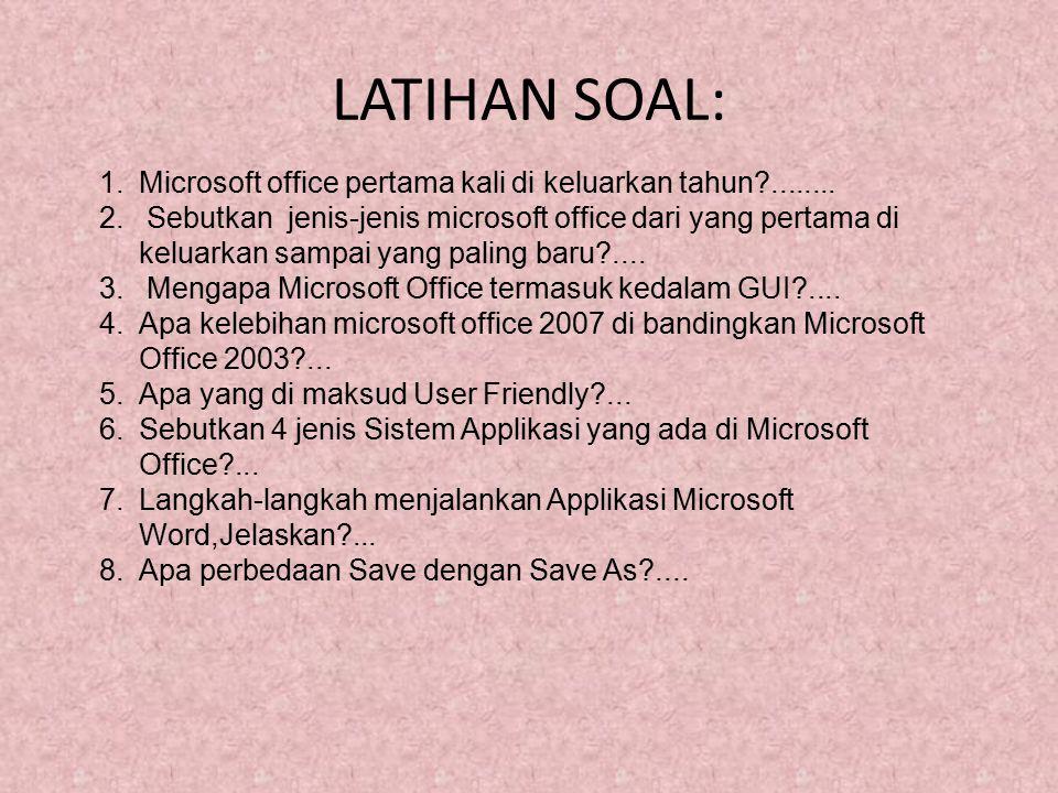 LATIHAN SOAL: Microsoft office pertama kali di keluarkan tahun ........