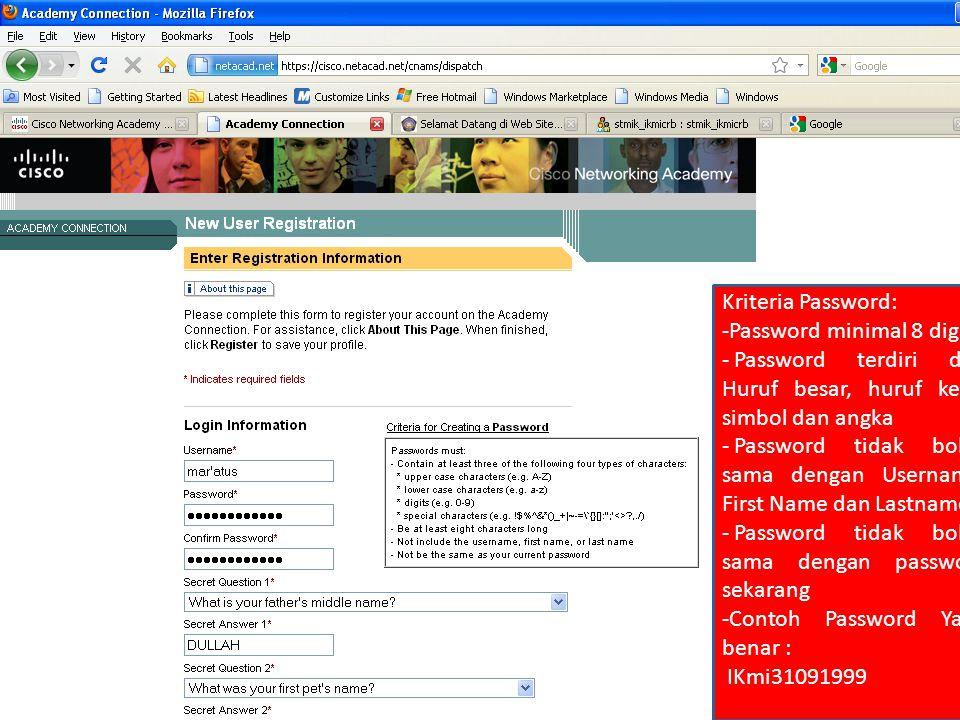Kriteria Password: Password minimal 8 digit. Password terdiri dari Huruf besar, huruf kecil, simbol dan angka.