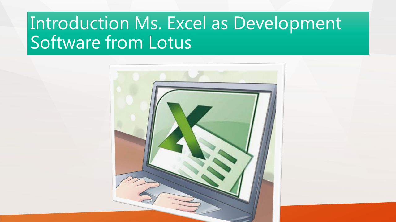 Introduction Ms. Excel as Development Software from Lotus