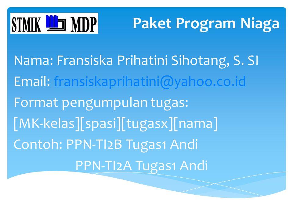 Paket Program Niaga Nama: Fransiska Prihatini Sihotang, S. SI