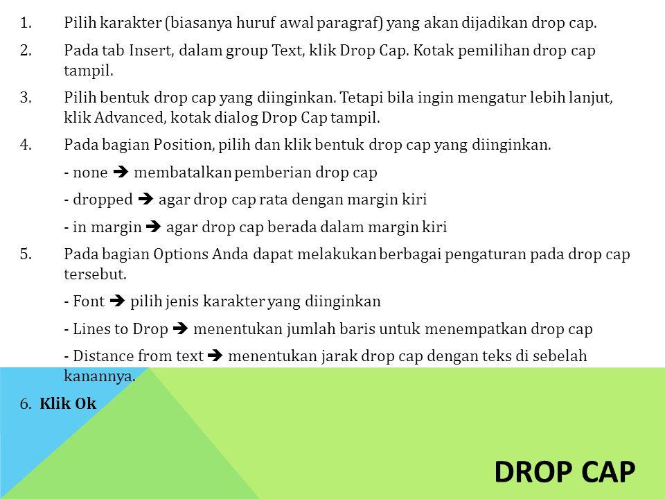 Pilih karakter (biasanya huruf awal paragraf) yang akan dijadikan drop cap.