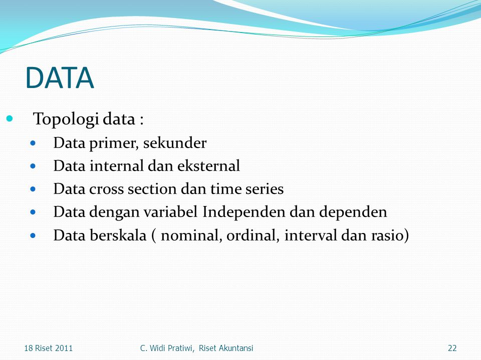 DATA Topologi data : Data primer, sekunder Data internal dan eksternal