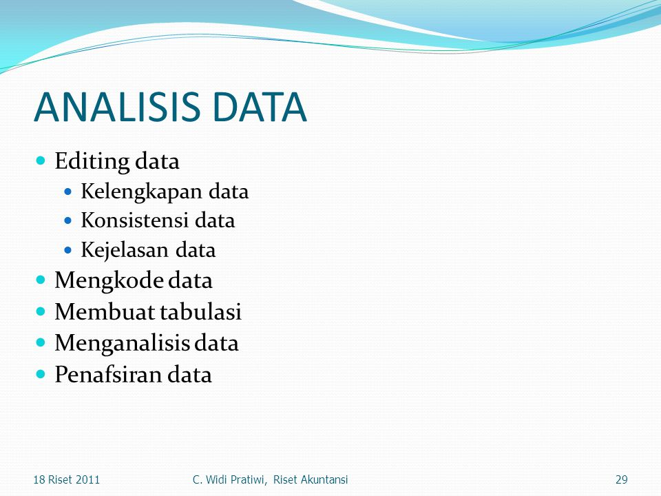 ANALISIS DATA Editing data Mengkode data Membuat tabulasi